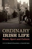 Méabh Ní Fhuartháin, David Doyle - Ordinary Irish Life: Music, Sport and Culture - 9780716531777 - V9780716531777