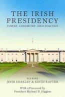 Coakley, John; Rafter, Kevin - The Irish Presidents - 9780716532033 - V9780716532033