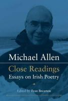 Fran Brearton (Ed.) - Michael Allen: Close Readings: Essays on Irish Poetry - 9780716533047 - V9780716533047