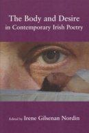 Nordin, Irene Gilsenan - The Body and Desire in Contemporary Irish Poetry - 9780716533689 - 9780716533689