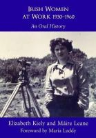 Elizabeth Kiely, Maire Leane - Women and Working Life in Munster 1936-1960 - 9780716533917 - 9780716533917