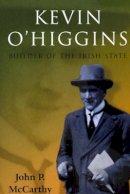 John P. McCarthy - Kevin O'Higgins: Builder of the Irish State - 9780716534136 - V9780716534136