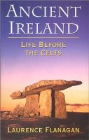 Flanagan, Laurence - ANCIENT IRELAND LIFE BEFORE THE CEL - 9780717124336 - 9780717124336