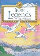 Carroll, Yvonne - IRISH LEGENDS FOR CHILDREN - 9780717125517 - KEC0015670