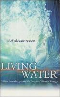 Olof Alexandersson - Living Water: Viktor Schauberger and the Secrets of Natural Energy - 9780717133901 - V9780717133901