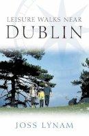 Lynam, Joss - Leisure Walks Near Dublin - 9780717135622 - KSS0004685