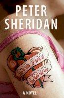 Sheridan, Peter - Big Fat Love: A Novel - 9780717136681 - KEX0205011