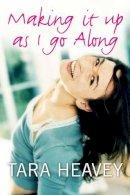 Tara Heavey - Making It Up as I Go Along - 9780717139071 - KNW0005996