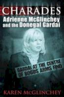 McGlinchy, Karen - Charades: Adrienne McGlinchey and the Donegal Gardai - 9780717139255 - KSS0000313