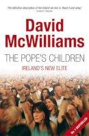 McWilliams, David - The Pope's Children: Ireland's New Elite - 9780717141722 - KOC0022351