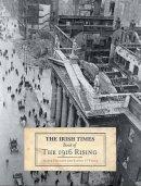Hegarty, Shane, O'Toole, Fintan - The Irish Times Book of the 1916 Rising - 9780717141913 - V9780717141913
