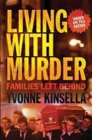 Kinsealla, Yvonne - Living with Murder - 9780717145898 - KRF0027888