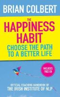 Colbert, Brian - The Happiness Habit - 9780717147762 - V9780717147762