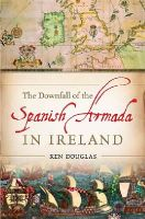 Ken Douglas - The Downfall of the Spanish Armada in Ireland - 9780717148127 - V9780717148127