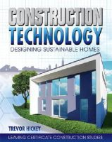 Hickey, Trevor - Construction Technology: Designing Sustainable Homes - 9780717148349 - V9780717148349