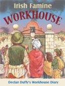 Hegarty, Pat - Irish Famine Workhouse Diary - 9780717149438 - KRF0021478