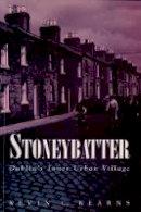 Kevin Kearns - Stoneybatter: Dublin's Inner Urban Village - 9780717151042 - V9780717151042