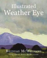 Brendan McWilliams - Illustrated Book of Weather Eye - 9780717153640 - KEX0303290