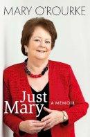Mary O'Rourke - Just Mary: My Memoir - 9780717154098 - KOC0009357
