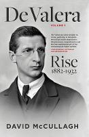 David McCullagh - De Valera: Rise 1882-1932 - 9780717155866 - V9780717155866