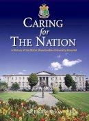 Sr. Eugene Nolan - Caring for the Nation: A History of the Mater Misericordiae University Hospital - 9780717157808 - V9780717157808