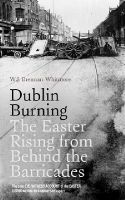 W.J. Brennan-Whitmore - Dublin Burning: The Easter Rising from Behind the Barricades - 9780717159307 - 9780717159307
