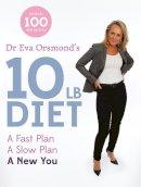 Dr. Eva Orsmond - Dr Eva Orsmond's 10 Lb Diet: A Fast Plan, a Slow Plan, a New You - 9780717160099 - 9780717160099