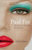 Rachel Moran - Paid for: My Journey Through Prostitution - 9780717160327 - V9780717160327