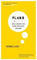 Cormac Lucey - Plan B: How Leaving the Euro Can Save Ireland - 9780717161768 - V9780717161768