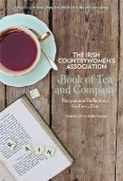 Irish Countrywomen's Association - The Irish Countrywomen's Association Book of Tea and Company: Recipes and Reflections for Every Day - 9780717163977 - V9780717163977