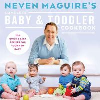 Neven Maguire - Neven Maguire's Complete Baby & Toddler Cookbook - 9780717166046 - 9780717166046