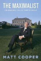 Matt Cooper - The Maximalist: The Rise and Fall of Tony O'Reilly - 9780717167210 - V9780717167210
