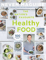 Neven Maguire - The Nation's Favourite Healthy Food: 100 Good-for-You Recipes - 9780717167999 - 9780717167999