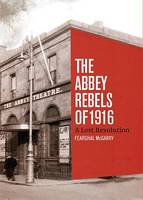 Fearghal McGarry - Lost Revolution: The Abbey Rebels - 9780717168811 - 9780717168811