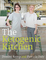- The Ketogenic Kitchen: Low Carb High Fat Extraordinary Health - 9780717169269 - V9780717169269