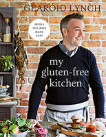 Gearoid Lynch - My Gluten-free Kitchen: Meals You Miss Made Easy - 9780717169900 - V9780717169900