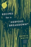 White, Sophie - Recipes for a Nervous Breakdown - 9780717170906 - 9780717170906