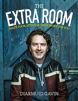 Diarmuid Gavin - The Extra Room - 9780717172542 - V9780717172542