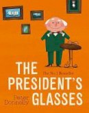 Donnelly, Peter - The President's Glasses - 9780717175406 - 9780717175406