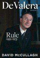 David McCullagh - De Valera: Rule (1932-1975) - 9780717179220 - V9780717179220