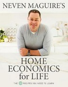 Maguire, Neven - Neven Maguire's Home Economics for Life: The 50 Recipes You Need to Learn - 9780717180790 - 9780717180790
