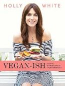 Holly White - Vegan-ish: A Gentle Introduction to a Plant-Based Diet - 9780717180899 - V9780717180899