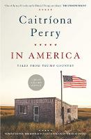 Caitriona Perry - In America: Tales from Trump Country - 9780717181407 - V9780717181407