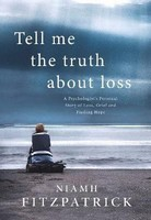 Niamh Fitzpatrick - Tell Me the Truth About Loss: A Psychologist's Personal Story of Loss, Grief and Finding Hope - 9780717183845 - 9780717183845