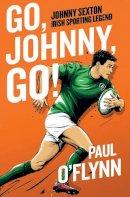 Paul O'Flynn - Go, Johnny, Go! - 9780717189762 - 9780717189762