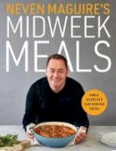 Neven Maguire - Neven Maguire's Midweek Meals: Simple recipes for easy everyday eating - 9780717189786 - 9780717189786
