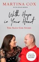Martina Cox - With Hope in Your Heart: The Sean Cox Story: The Seán Cox Story - 9780717190102 - 9780717190102
