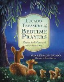 Lucado, Max, Lucado, Denalyn - Lucado Treasury of Bedtime Prayers: Prayers for bedtime and every time of day! - 9780718016319 - V9780718016319