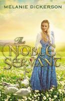 Dickerson, Melanie - The Noble Servant - 9780718026608 - V9780718026608