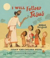 Smith, Judah, Smith, Chelsea - I Will Follow Jesus Bible Storybook - 9780718033866 - V9780718033866